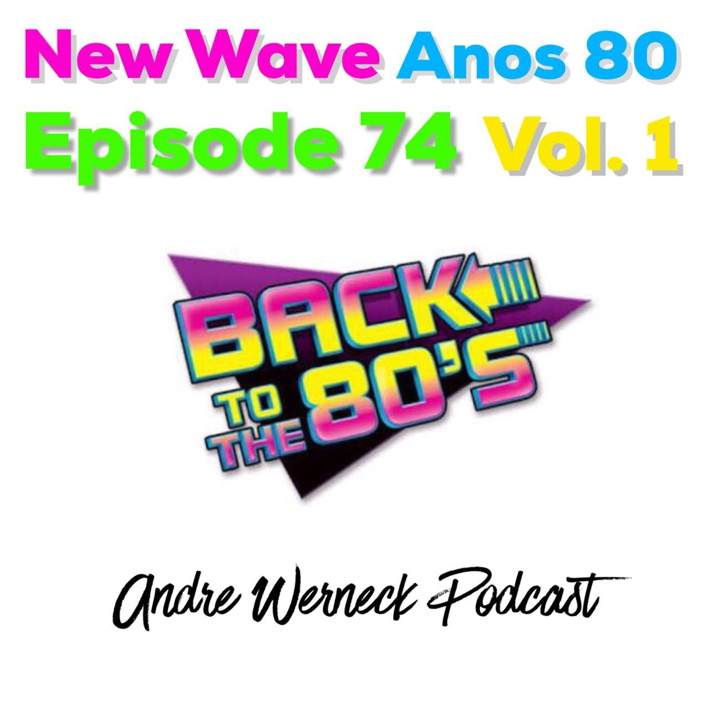 Episode 74 - New Wave 80's Vol  1 Andre Werneck's podcast