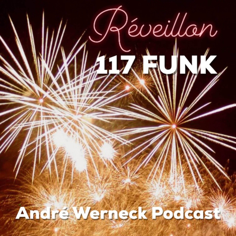 A Música Eu Parado No Bailão episode 117 - réveillon funk andre werneck's podcast