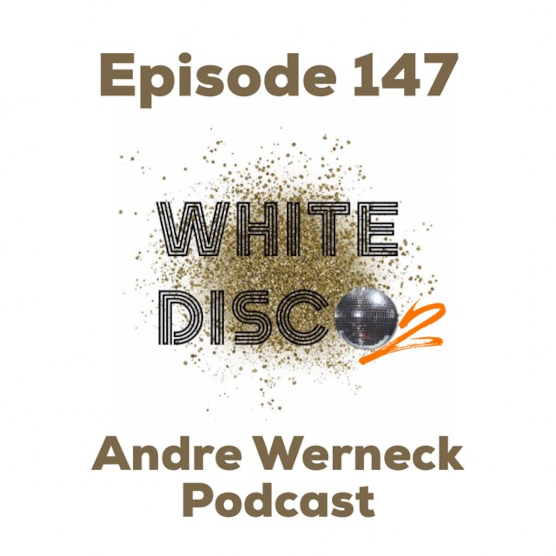 Episode 147 - White Disco 2