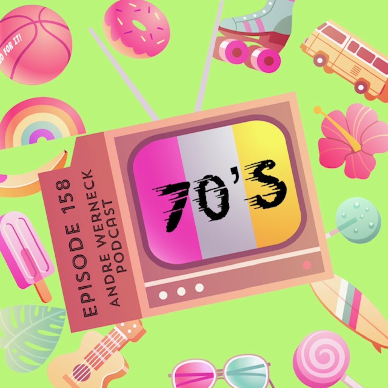 Episode 158 - 70s