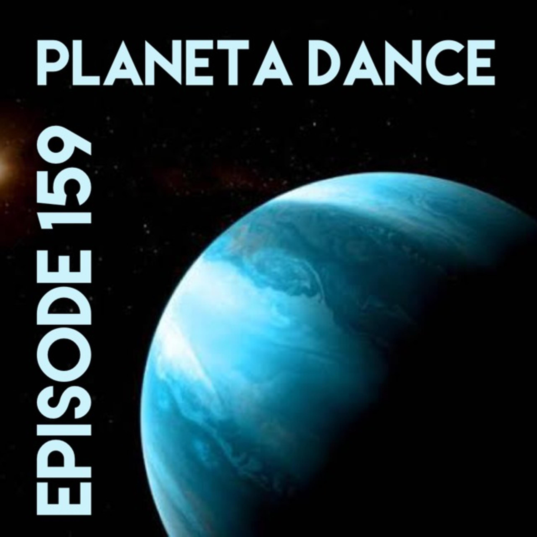 Episode 159 - Planeta Dance