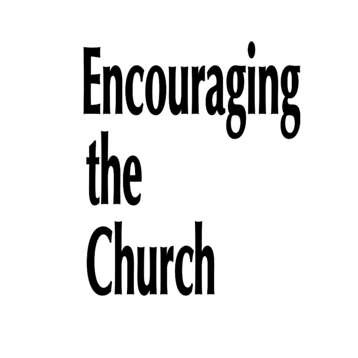 Encouraging the Church