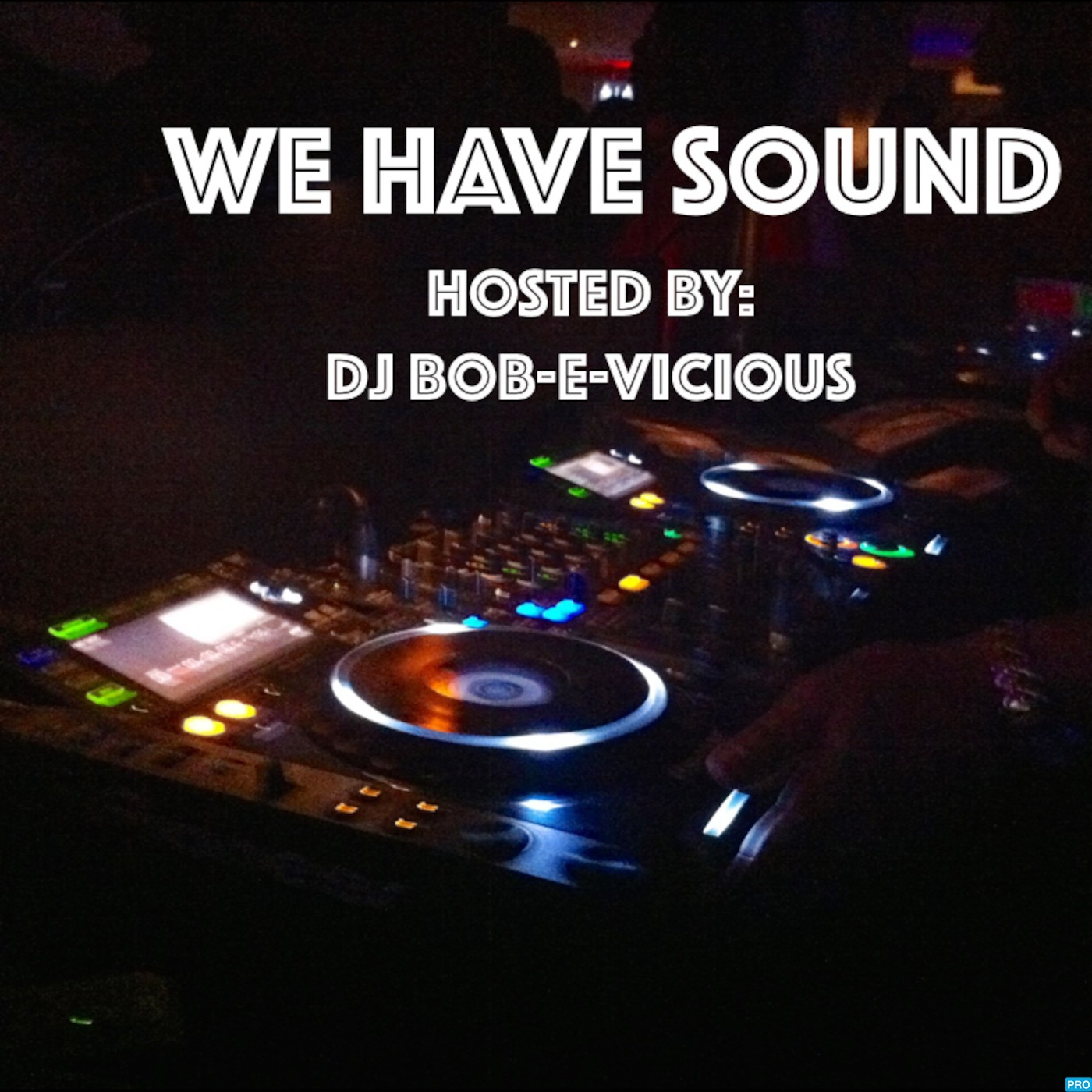 We Have Sound: House & Electronica