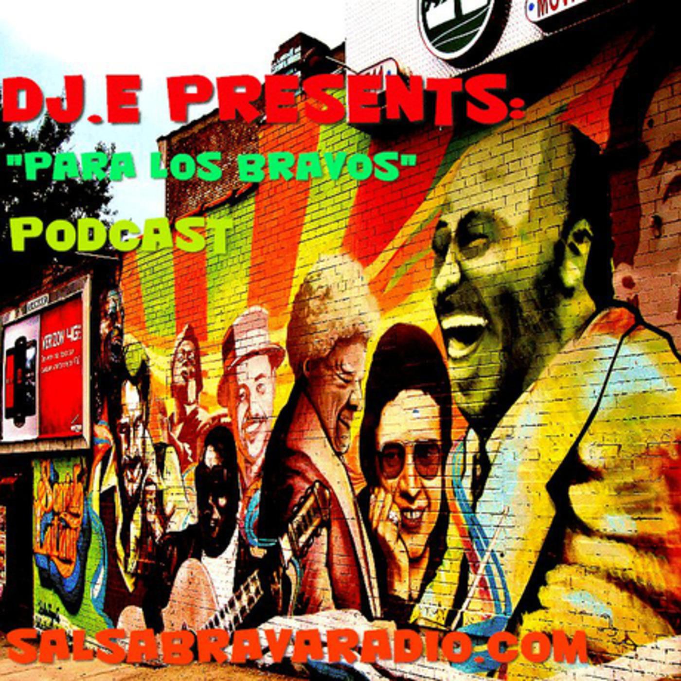 Para Los Bravos Podcast  Salsa Brava Radio
