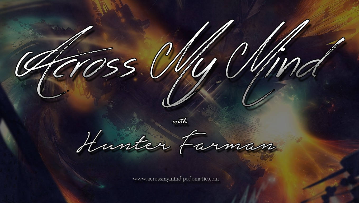 Across My Mind w/ Hunter Farman
