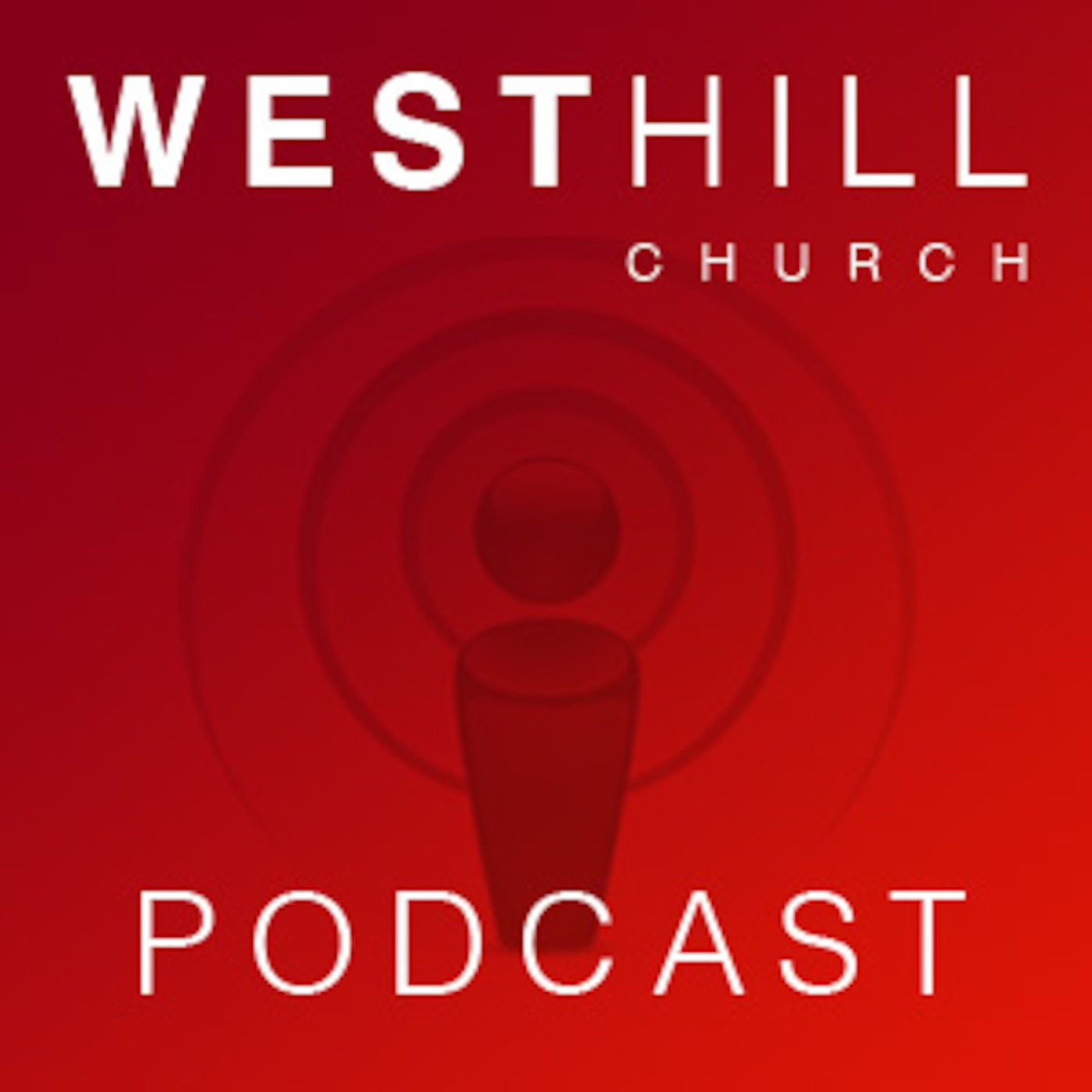 Westhill Church's Podcast