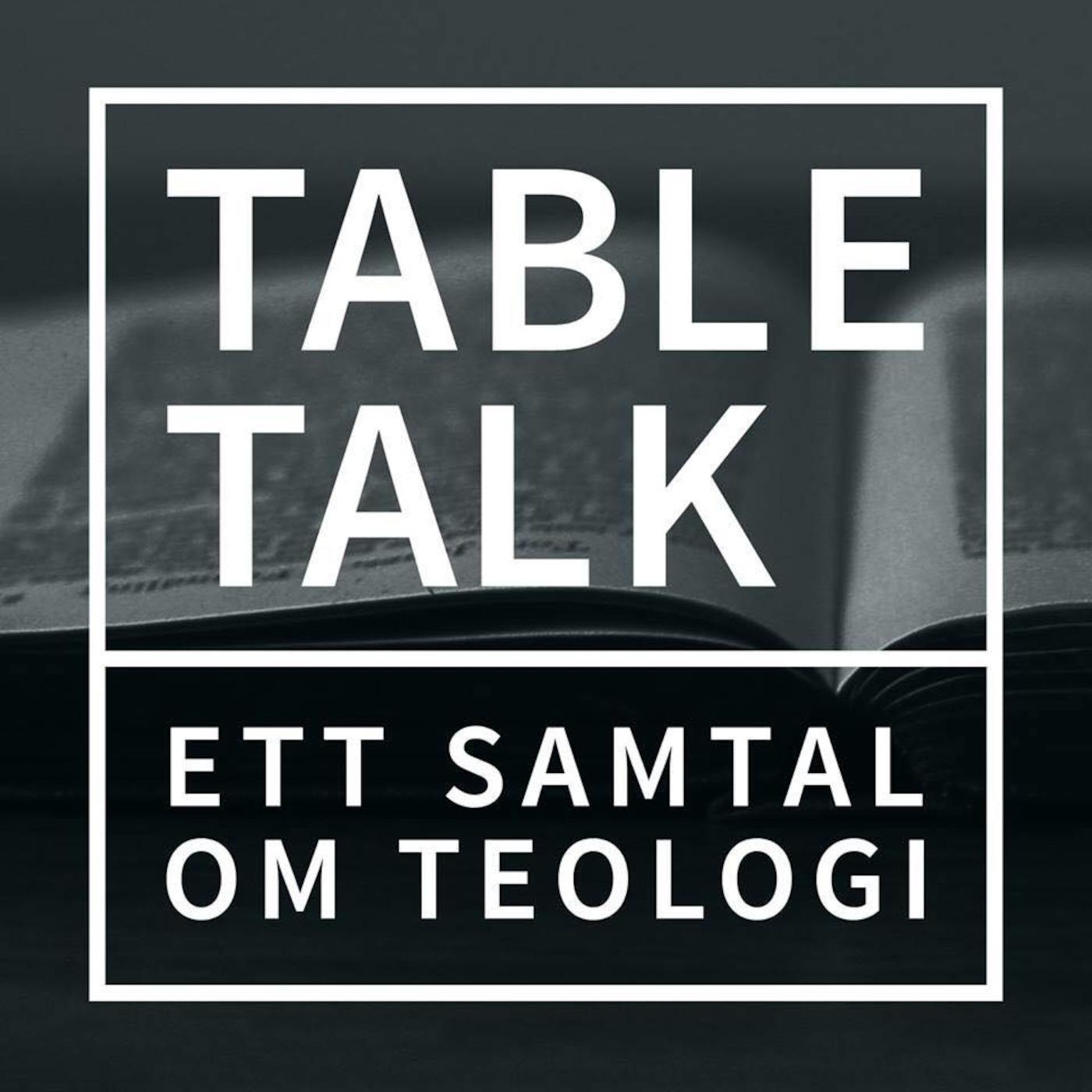 Table Talk - Ett samtal om Teologi