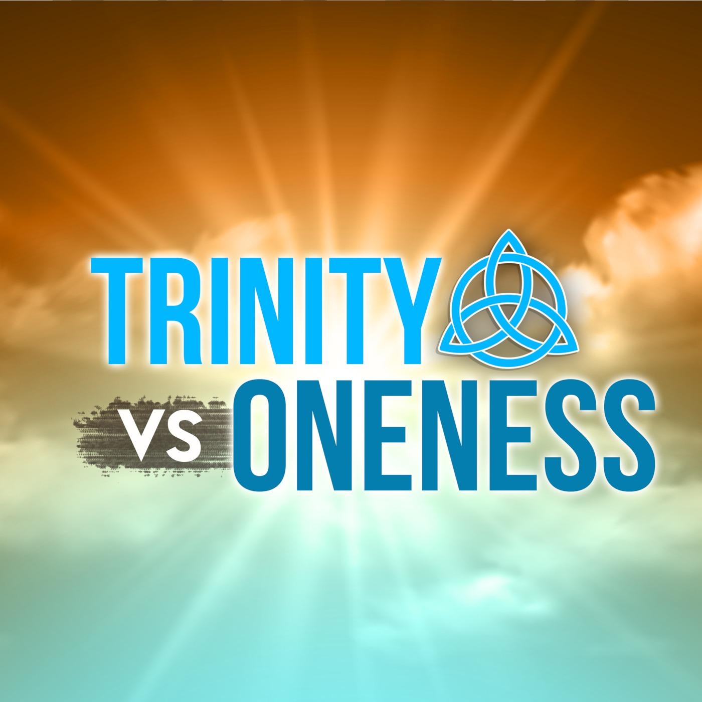 Trinity VS Oneness
