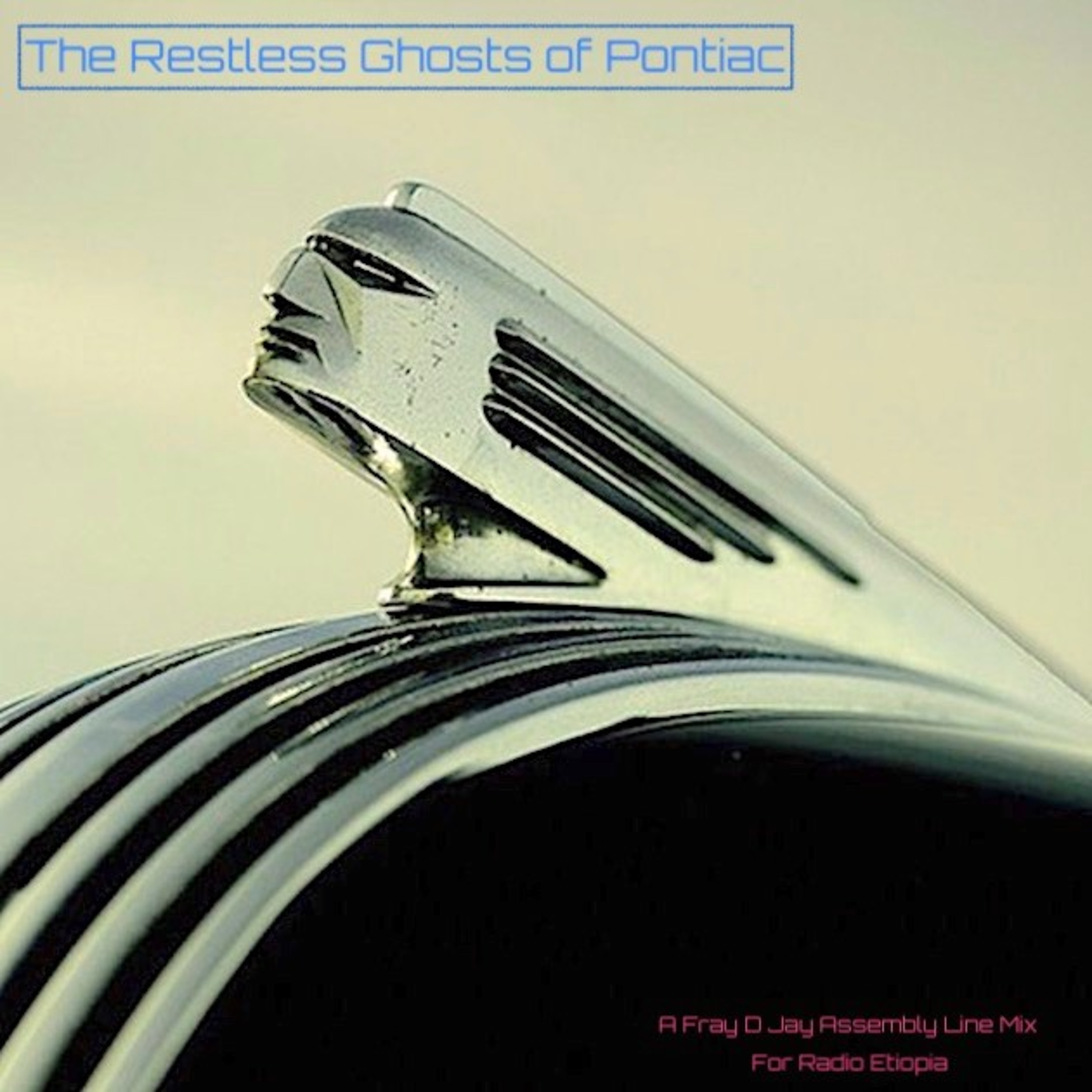 THE RESTLESS GHOSTS OF PONTIAC