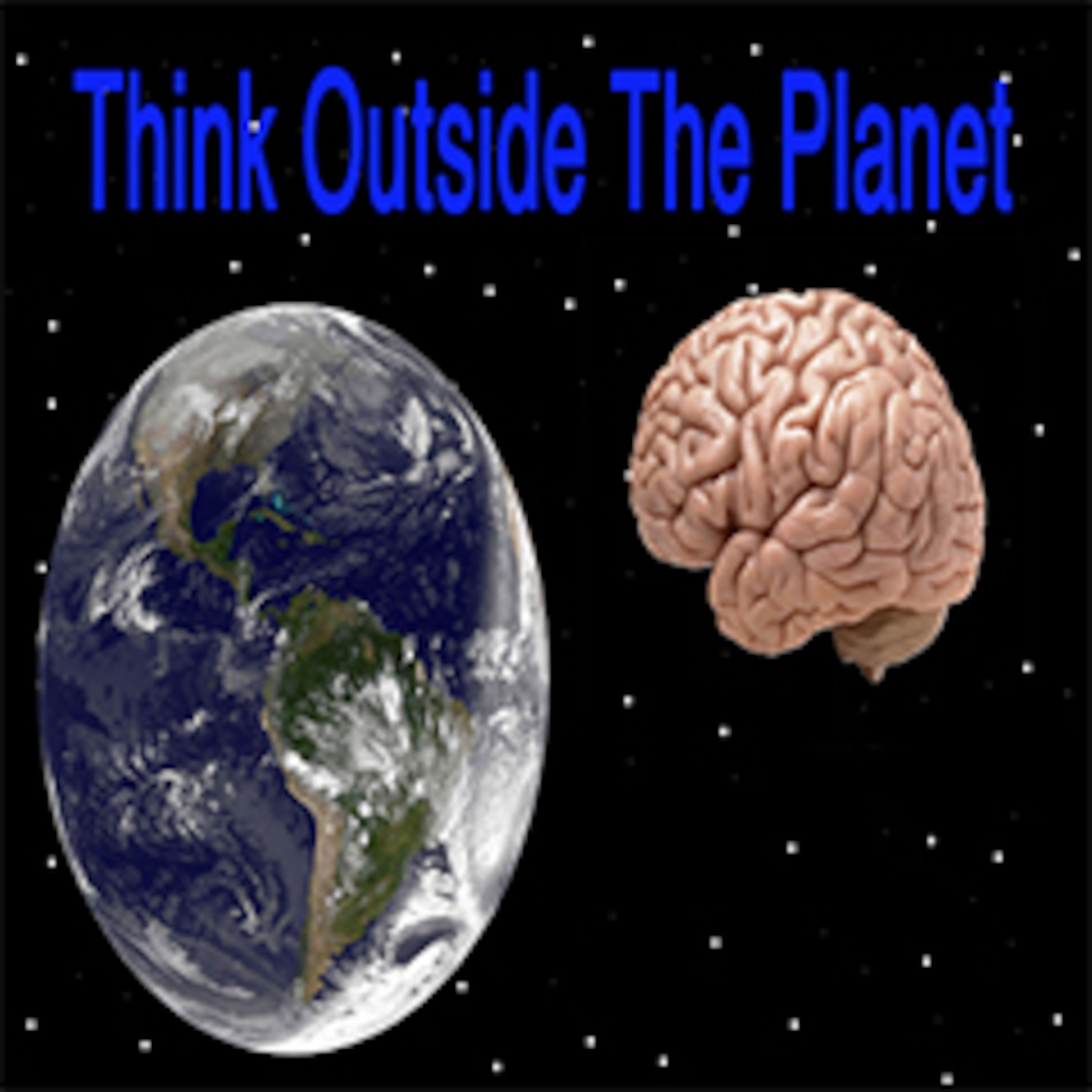 Think Outside The Planet's Podcast