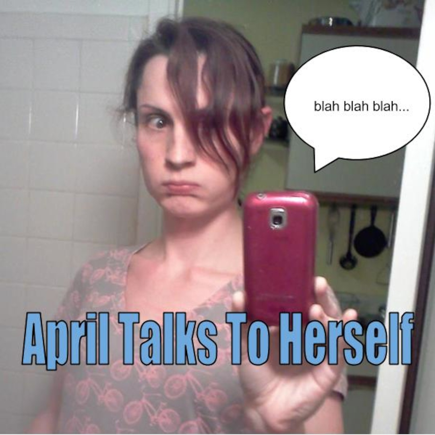 April Talks To Herself's Podcast