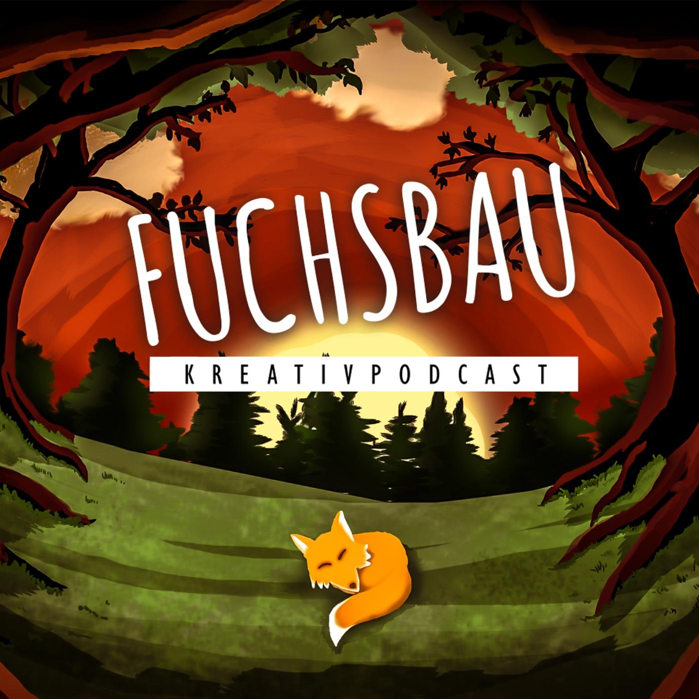 Fuchsbau - Der Kreativpodcast