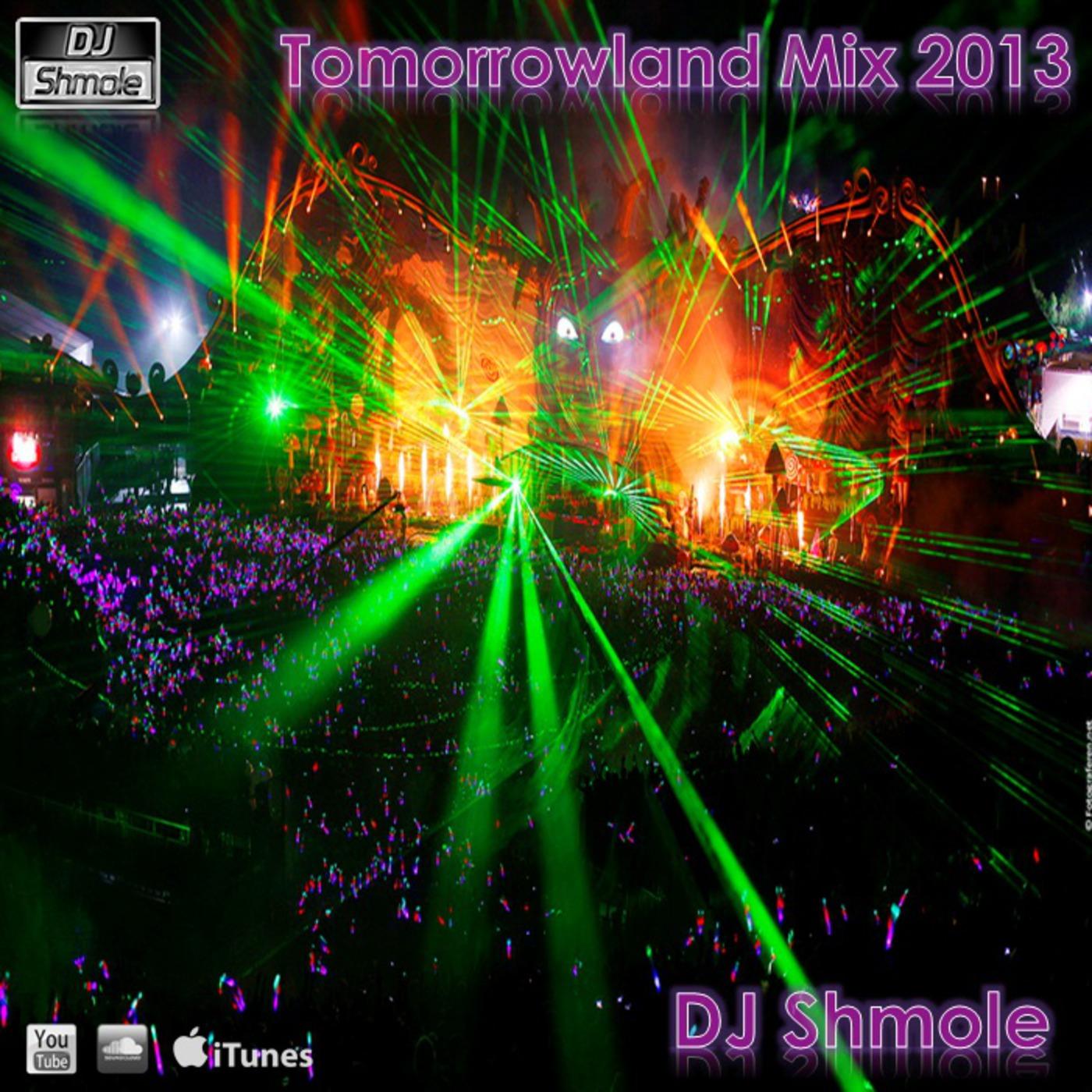 DJ Shmole's Electro House Podcast - Tomorrowland 2013 Mix By DJ Shmole