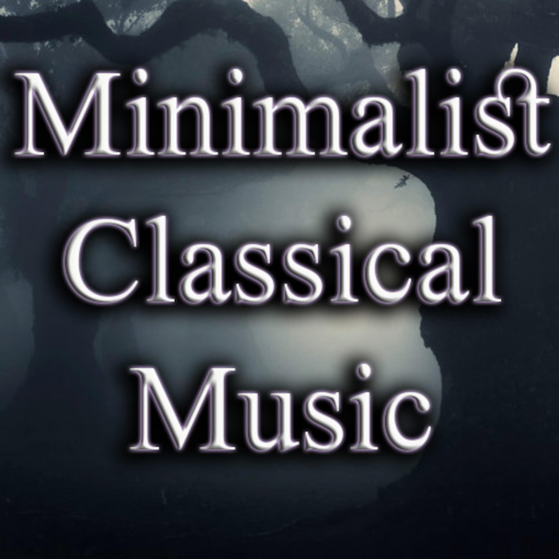 Minimalist Classical Music Ep02 - Neoclassical Music Mix