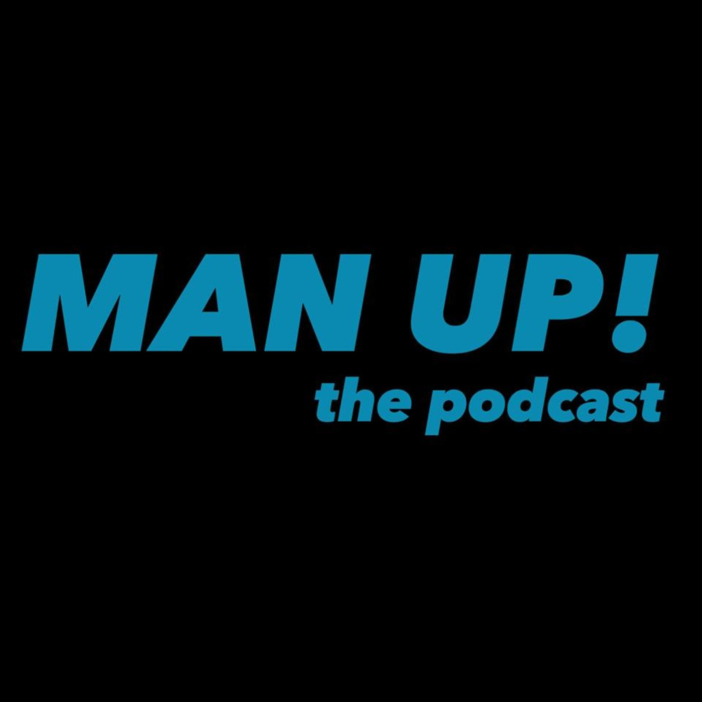 Man Up! the Podcast