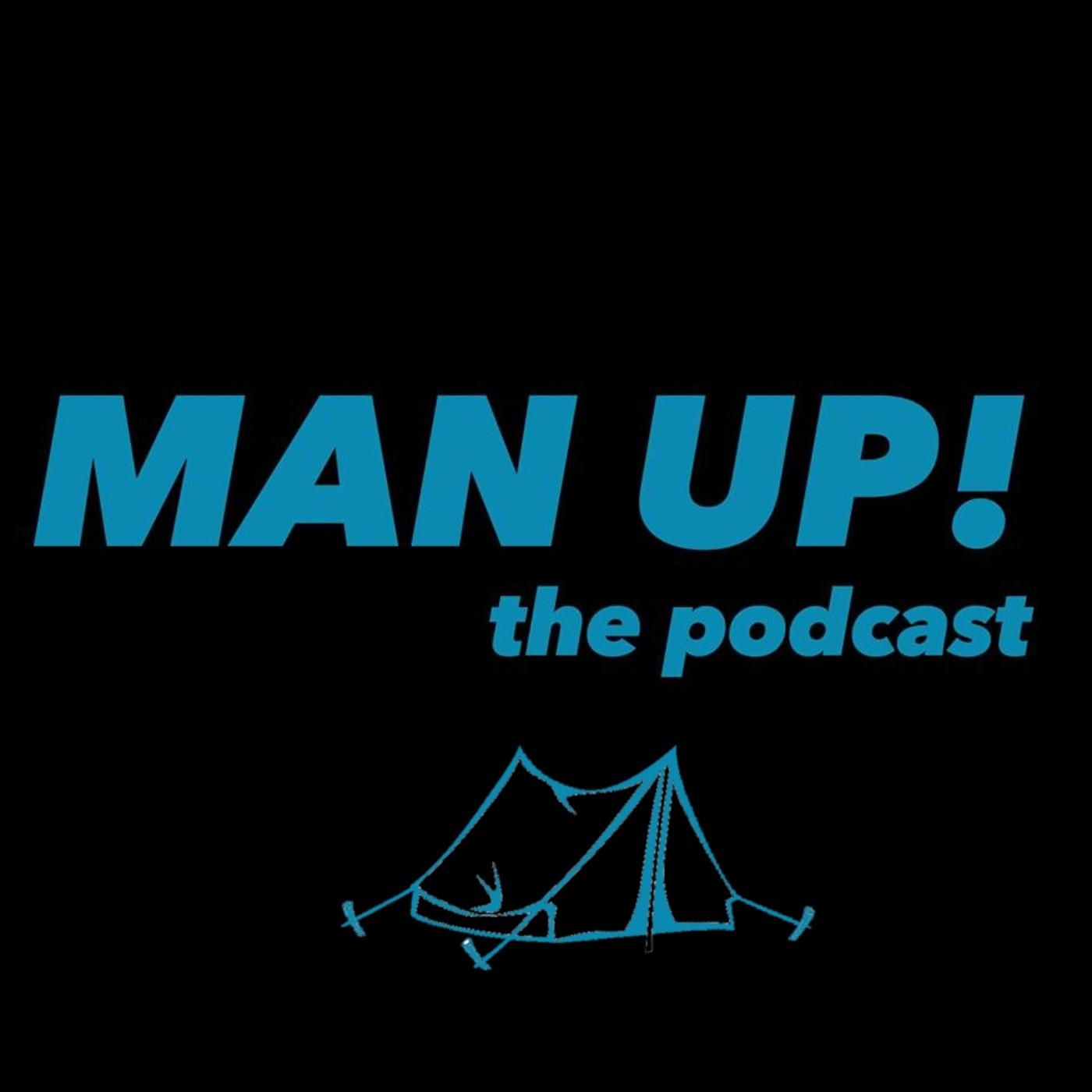 Man Up Episode 5- Camping
