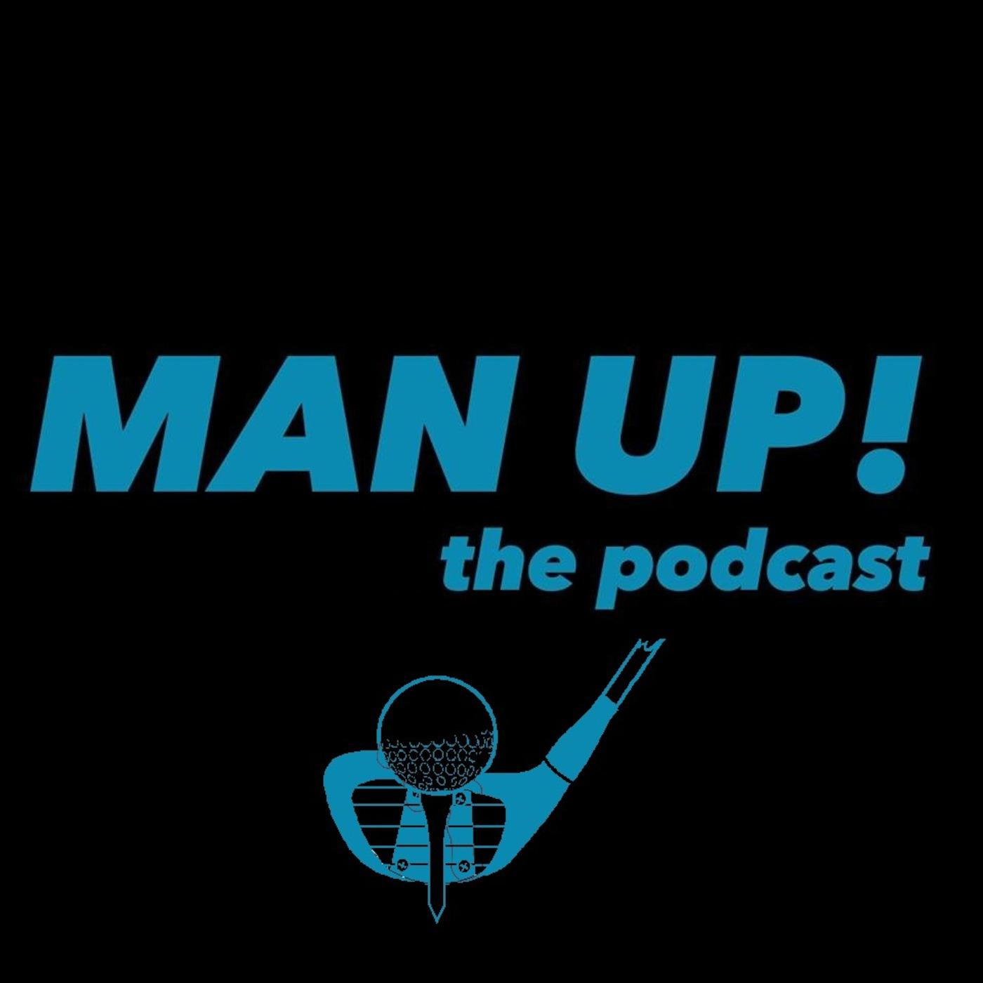 Man Up Episode 9- Golf