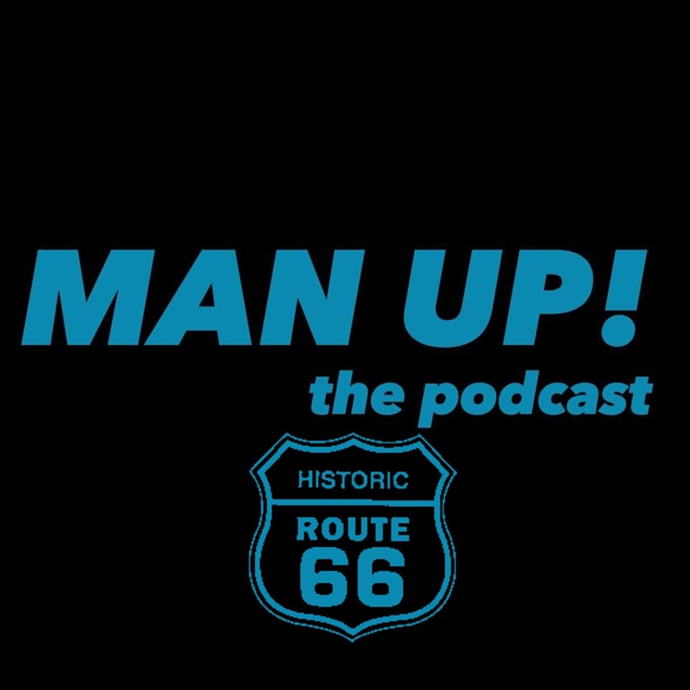 Man Up Episode 11- Road Trips