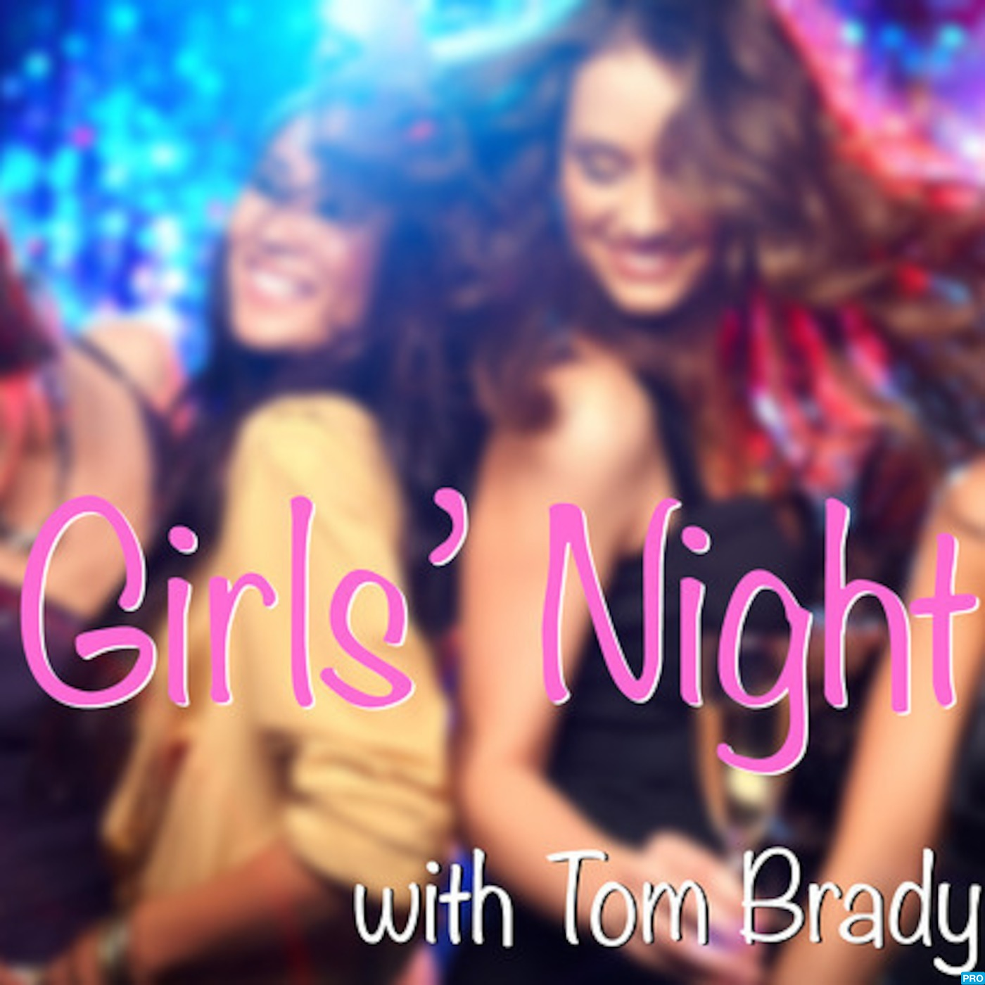 Girls' Night with Tom Brady