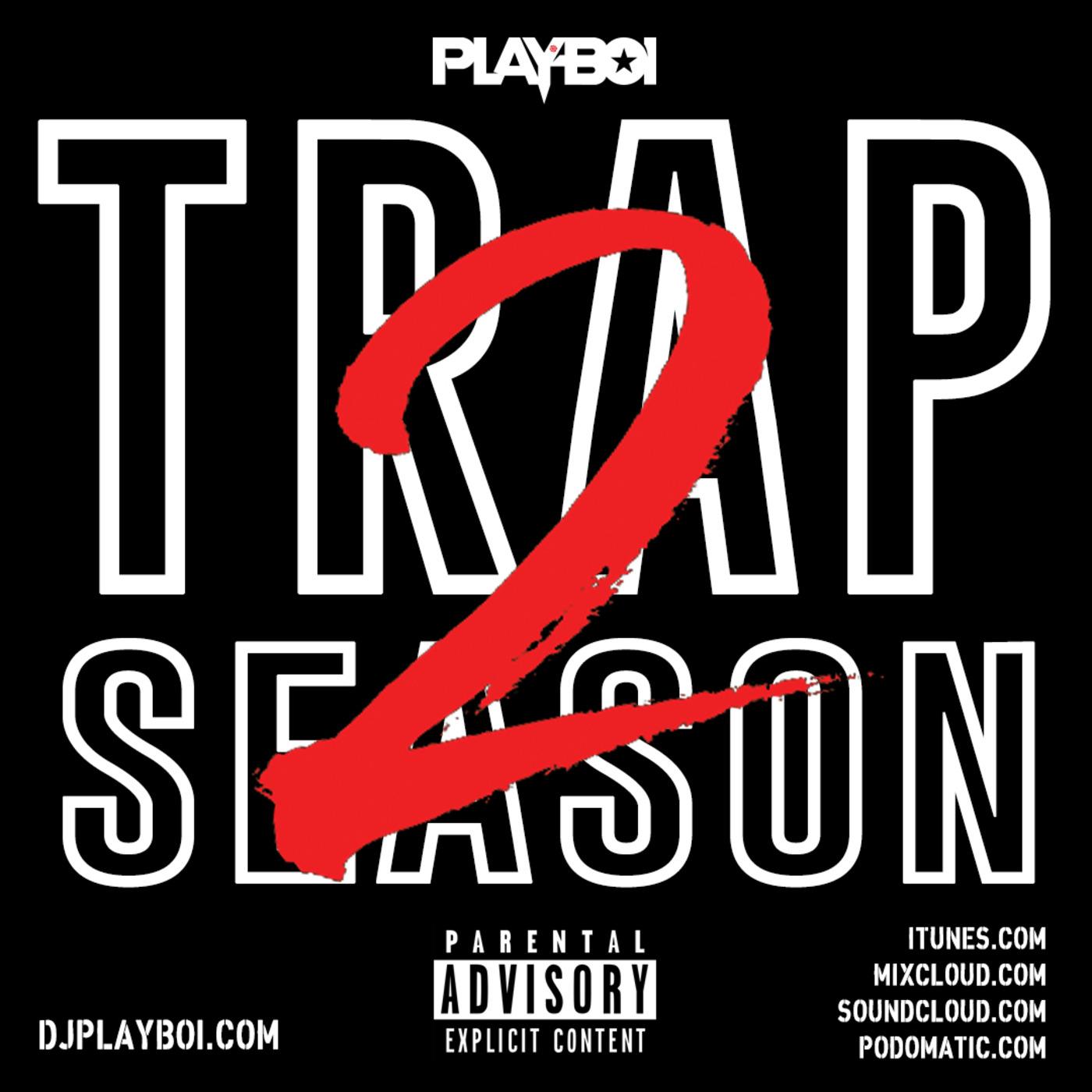 TRAP SEASON 2 | FALL 2017 DJ PLAYBOI PODCAST | HIPHOP - TRAP