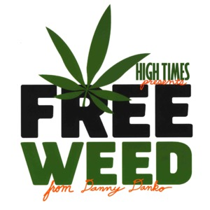HIGH TIMES Presents Free Weed from Danny Danko