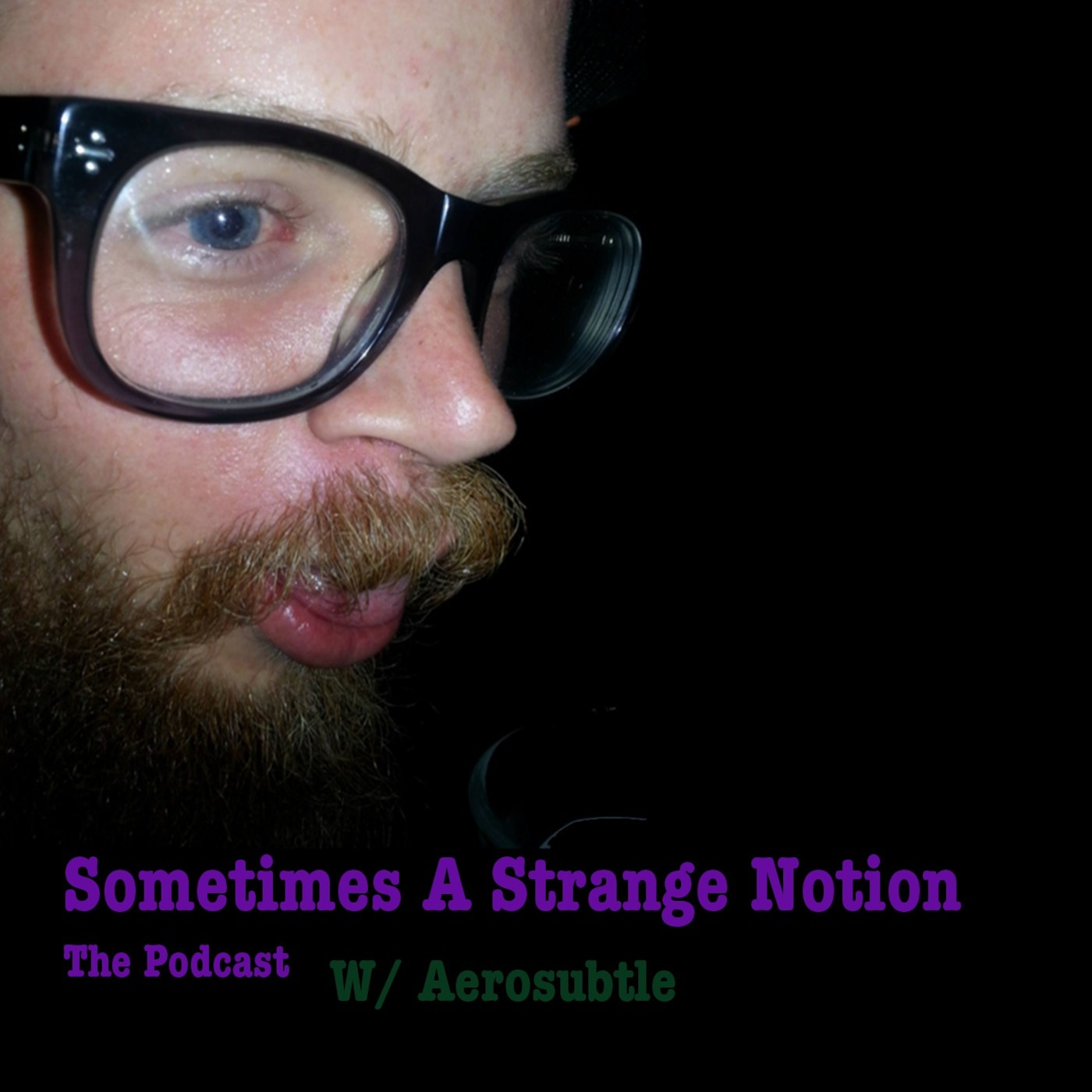 Sometimes A Strange Notion The Podcast