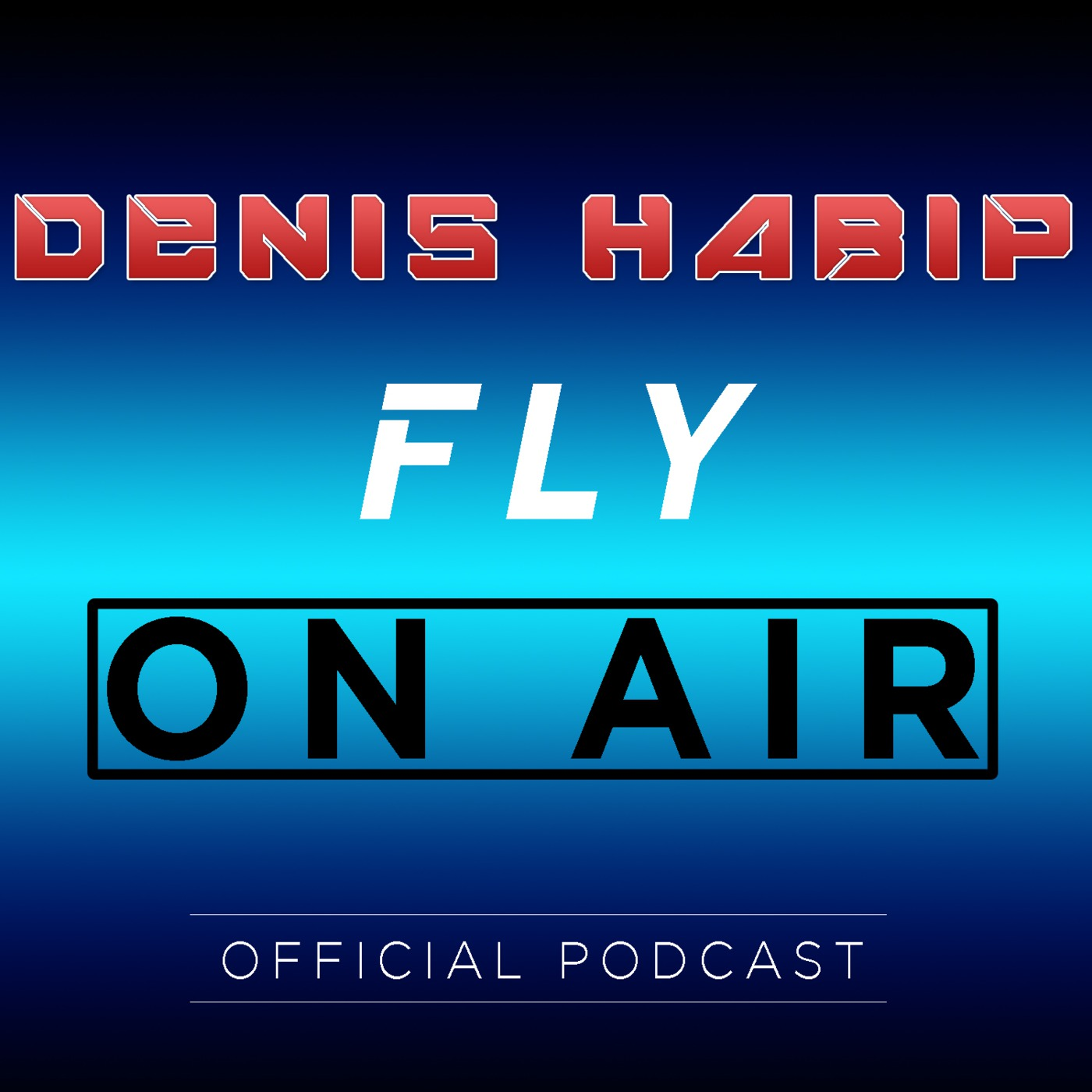 Fly On Air with Denis Habip