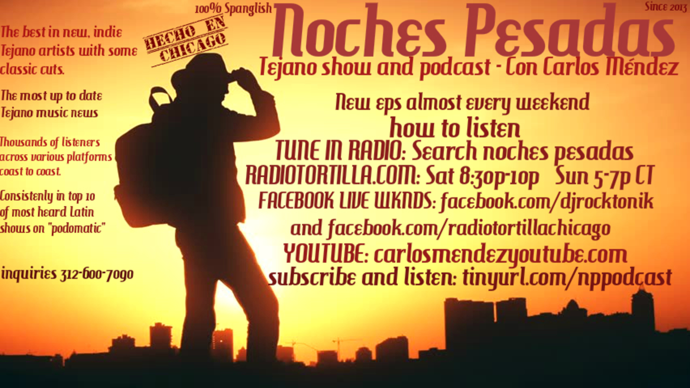 Wknd of July 7 2018 Noches Pesadas show and podcast con