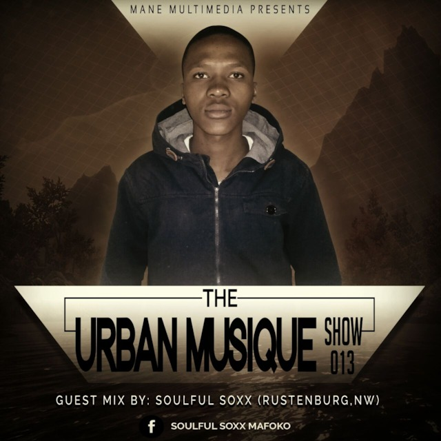 The urban musique show 013 guest mix by soulful soxxrustenburg nw publicscrutiny Images