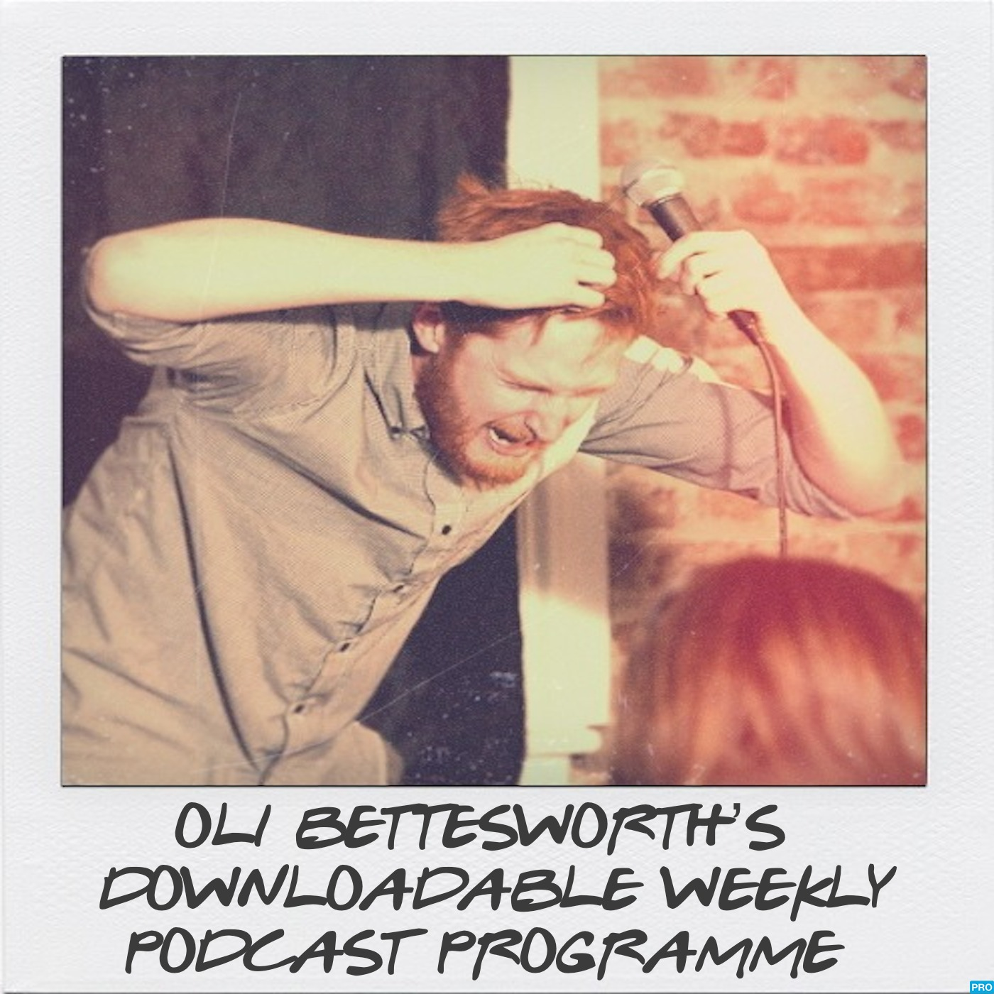 Oli Bettesworth's Downloadable Weekly Podcast Programme