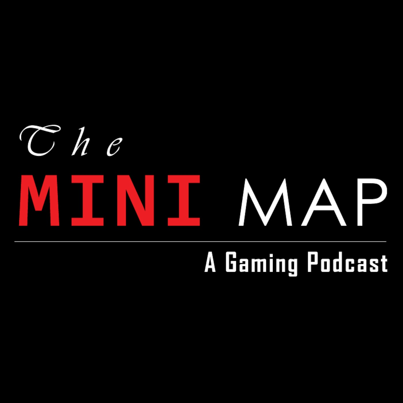 The Mini Map: A Gaming Podcast
