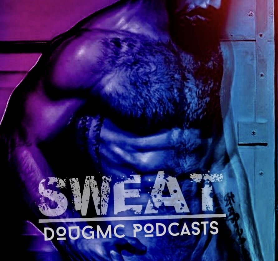 Sweat - A Dirty Tribal Sexy Mix By Dougmc Dougmc Podcasts podcast