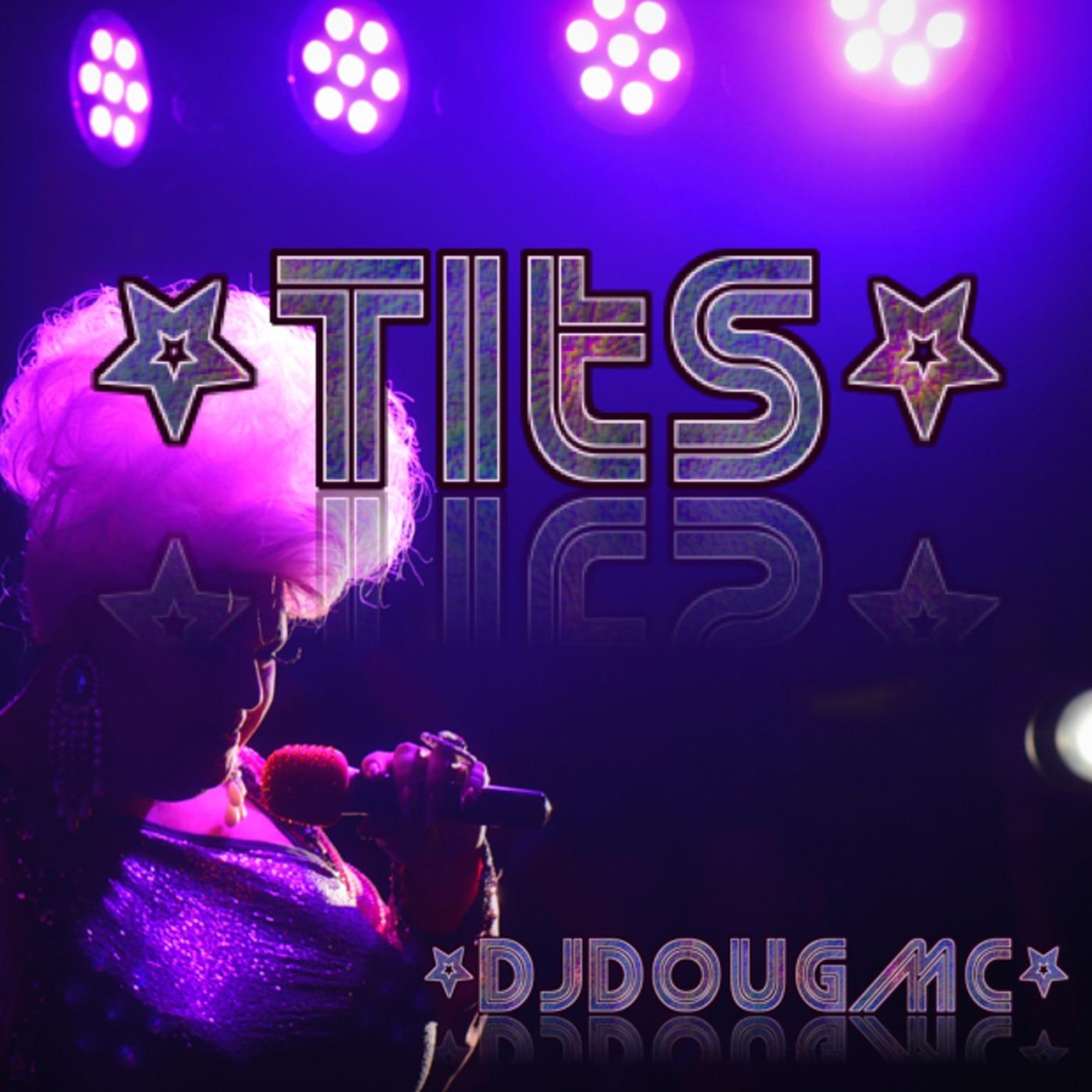 Tits Podcast By DJ Dougmc DJ Dougmc Podcasts podcast