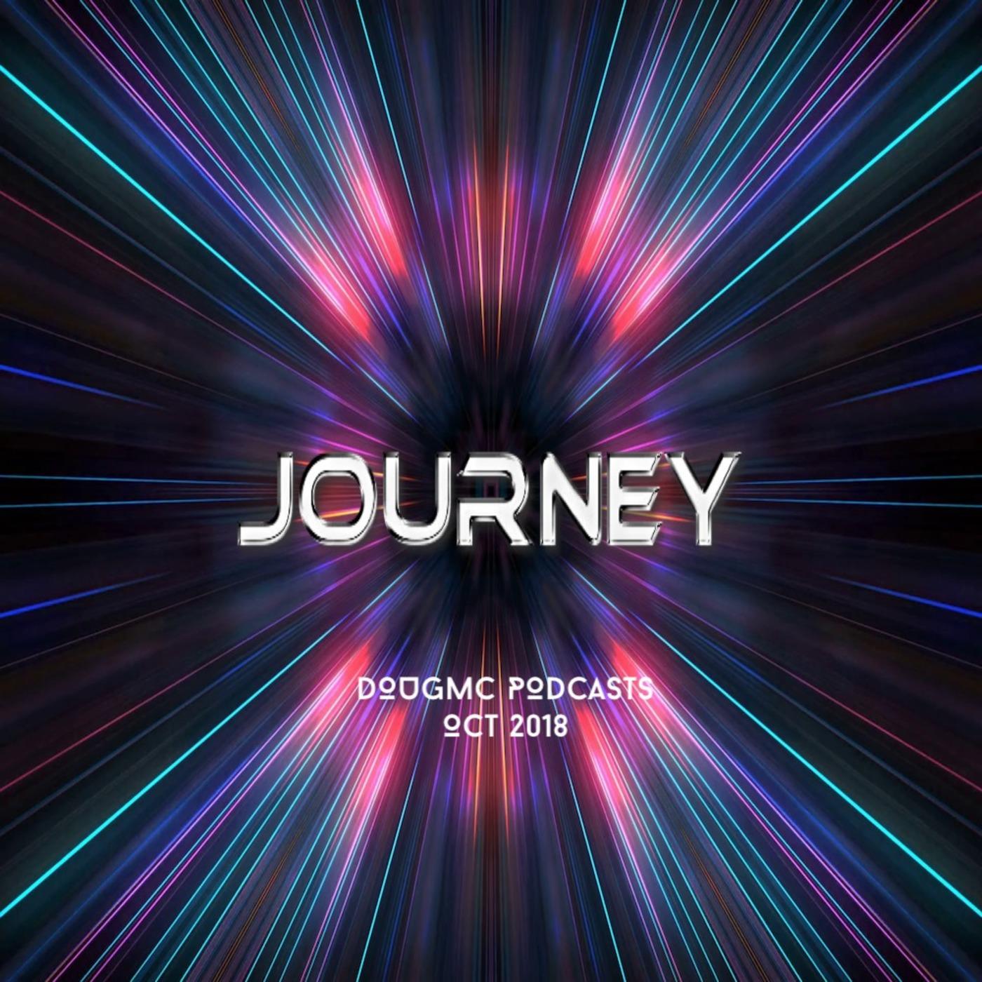 JOURNEY - Uplifting Trance Mix By Dougmc DJ Dougmc Podcasts