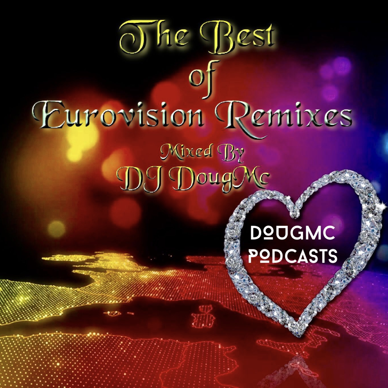 The Best of Eurovision Remixes - by DJ Dougmc