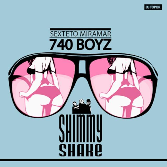 740 Boyz-shimmy shake-DJ Topor refix