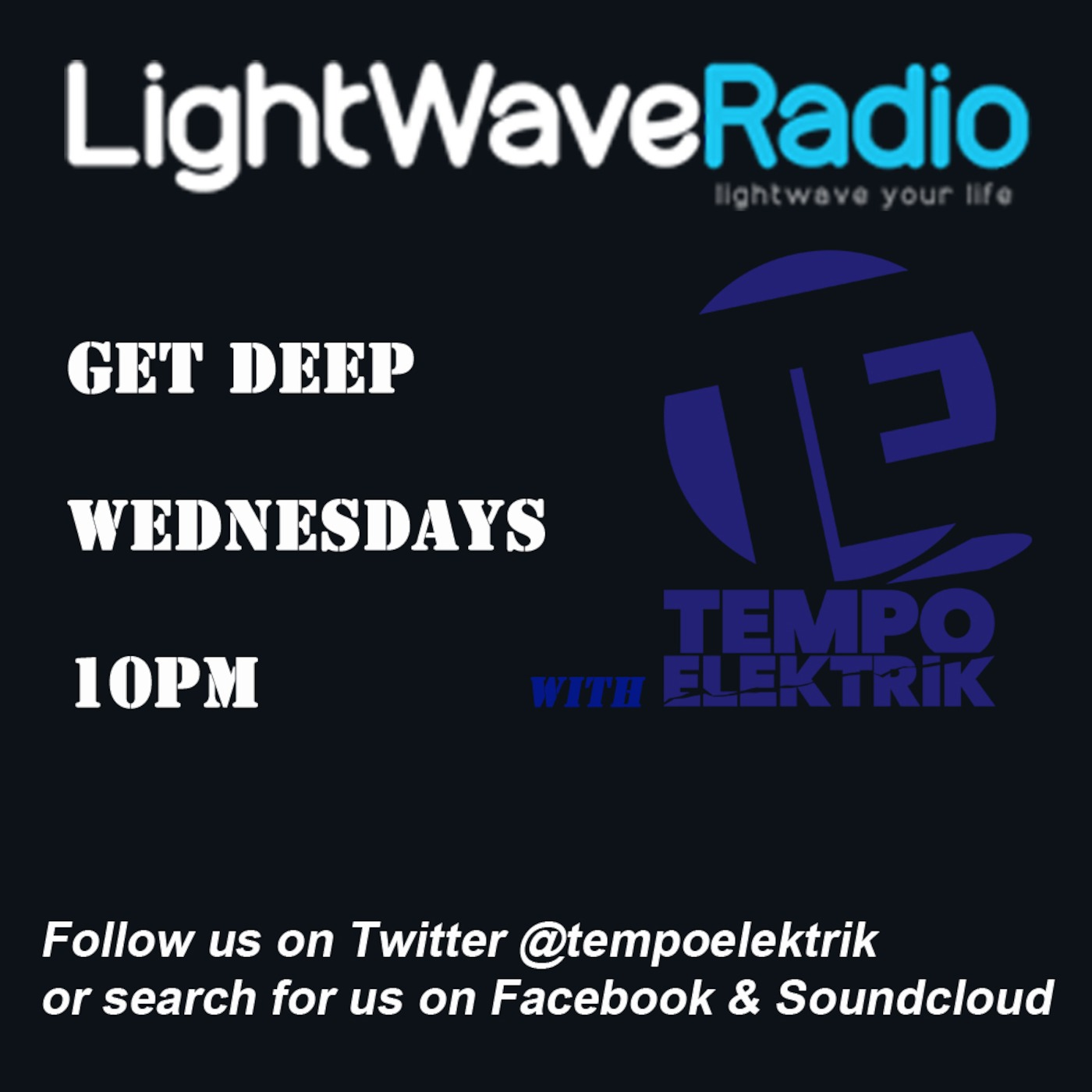Get Deep With Tempo Elektrik Lightwave Radio