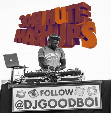 Dj GoodB O I 's #30MinuteMashUps | Free Podcasts | Podomatic