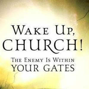 WAKE UP CHURCH AND PRAY