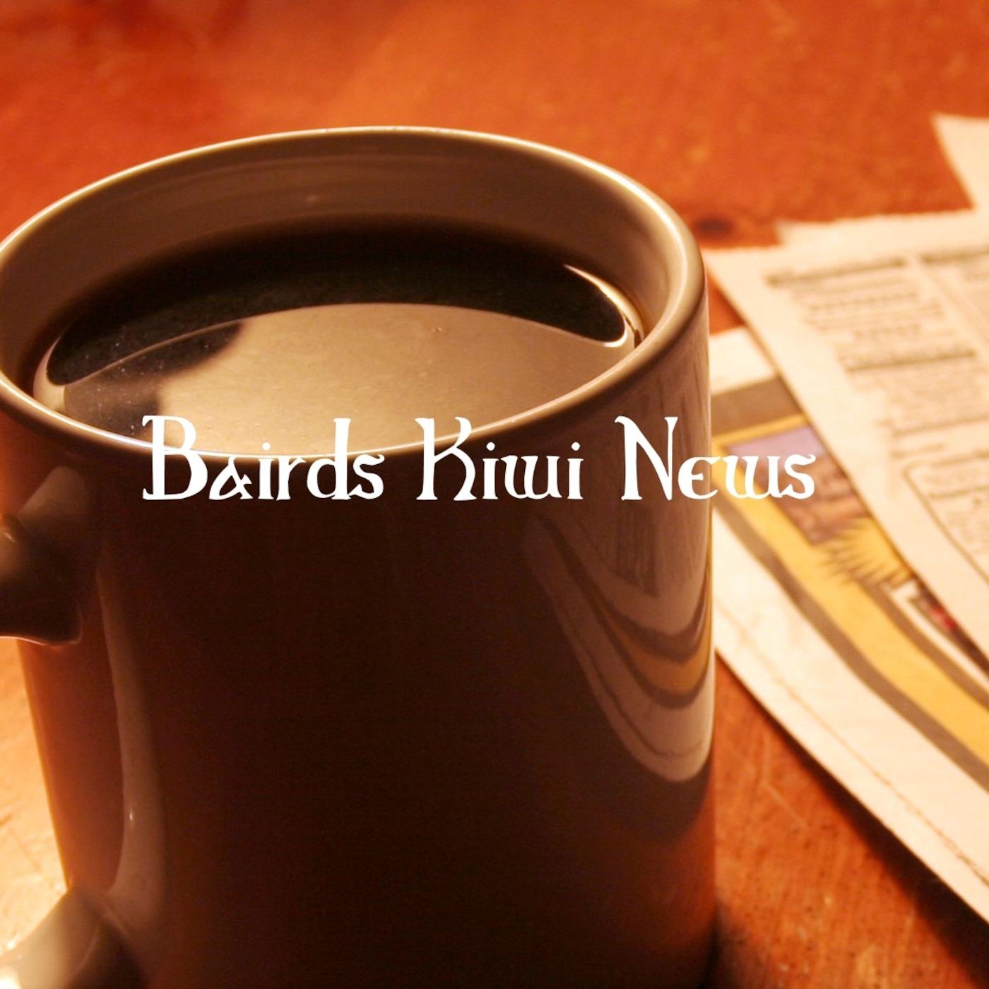 Bairds kiwi News' Podcast