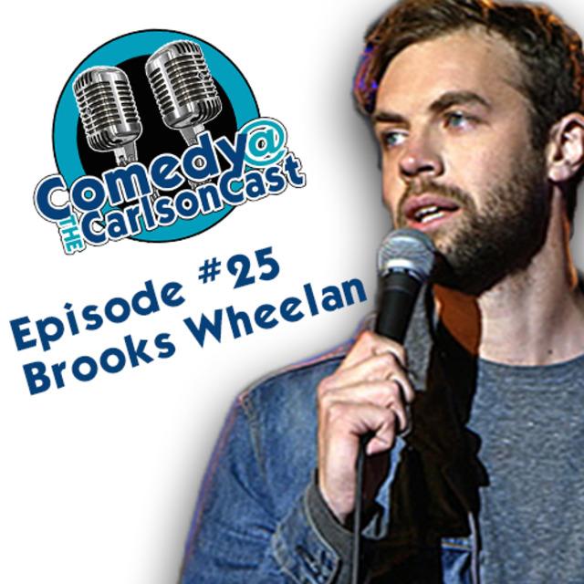 Episode #25 Brooks Wheelan