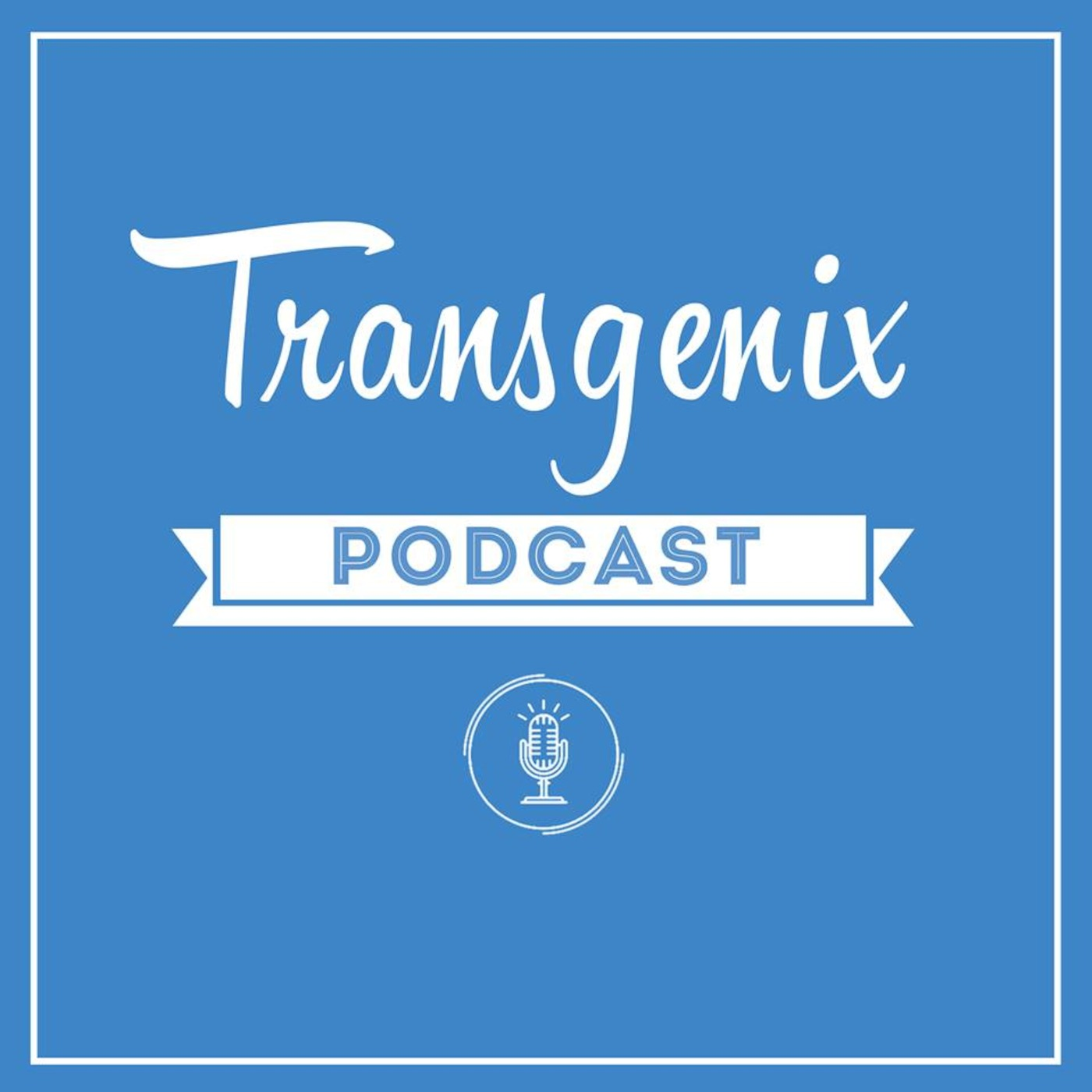 Transgenix Podcast