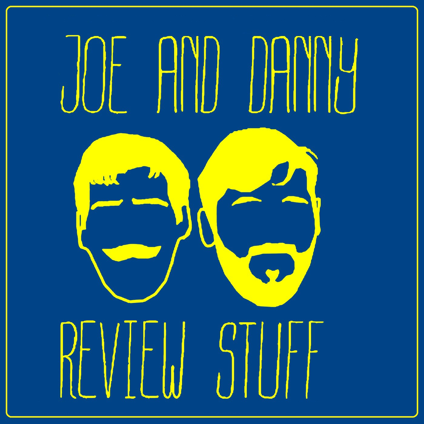 Joe and Danny Review Stuff