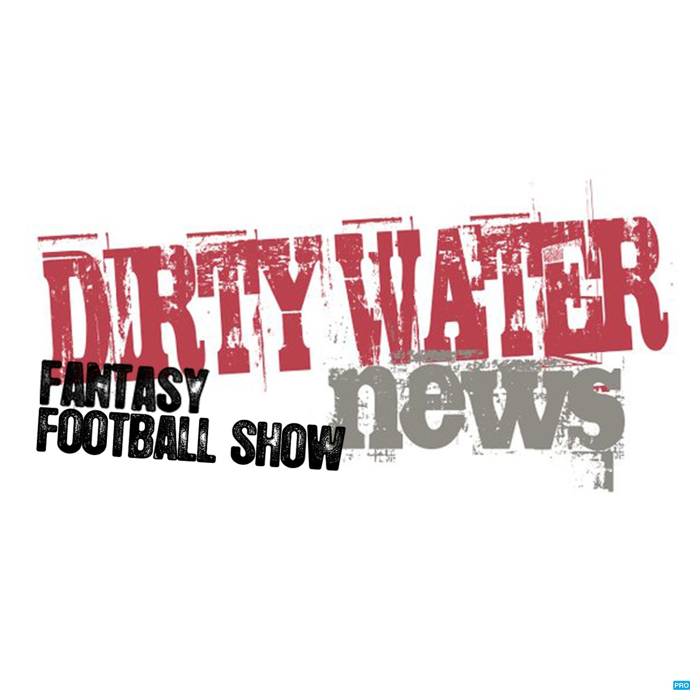 Dirty Water News Fantasy Football Show