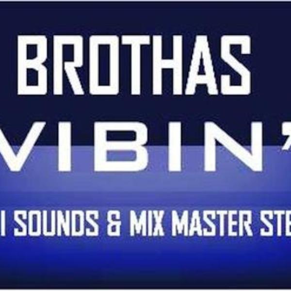 BROTHAS VIBIN'