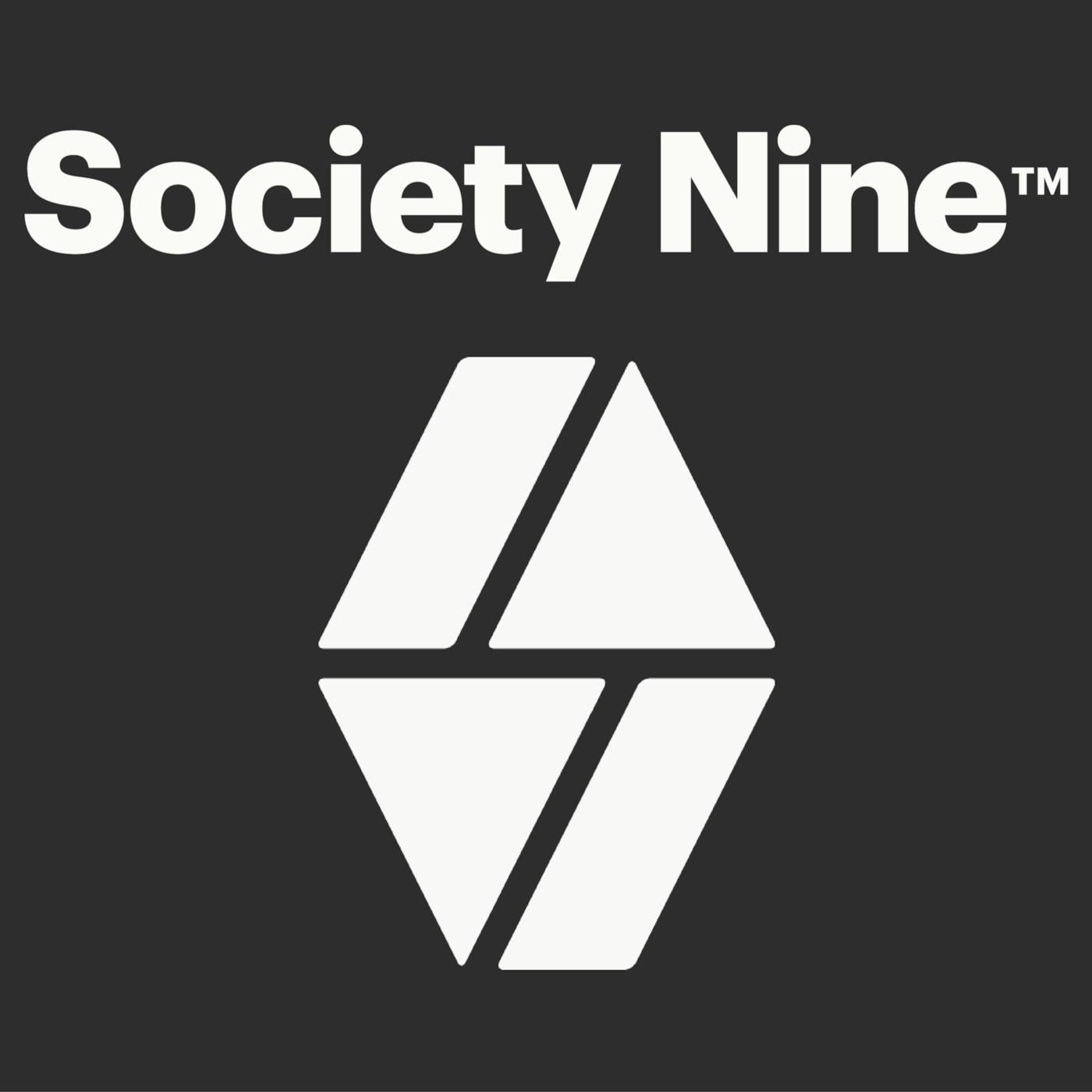 Society Nine's Podcast