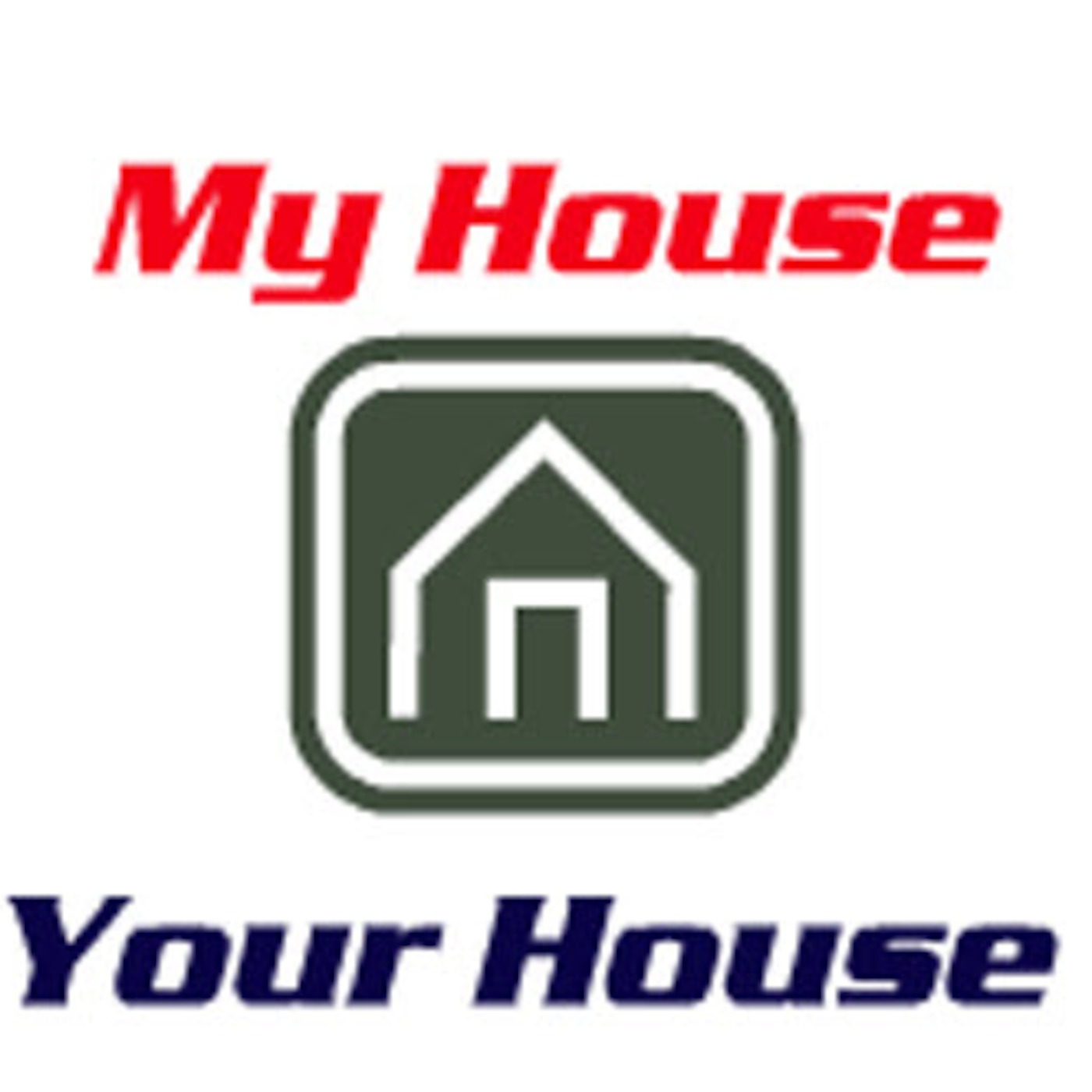 My House Your House Podcast