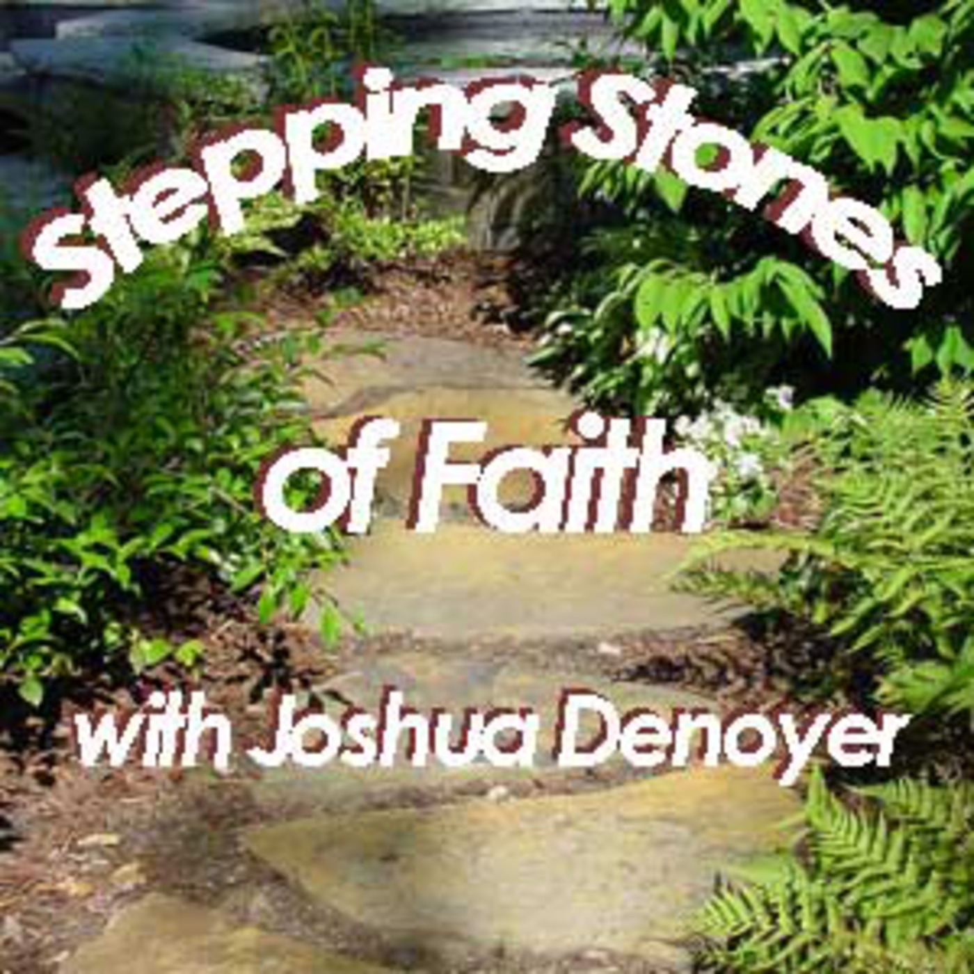 Stepping Stones of Faith
