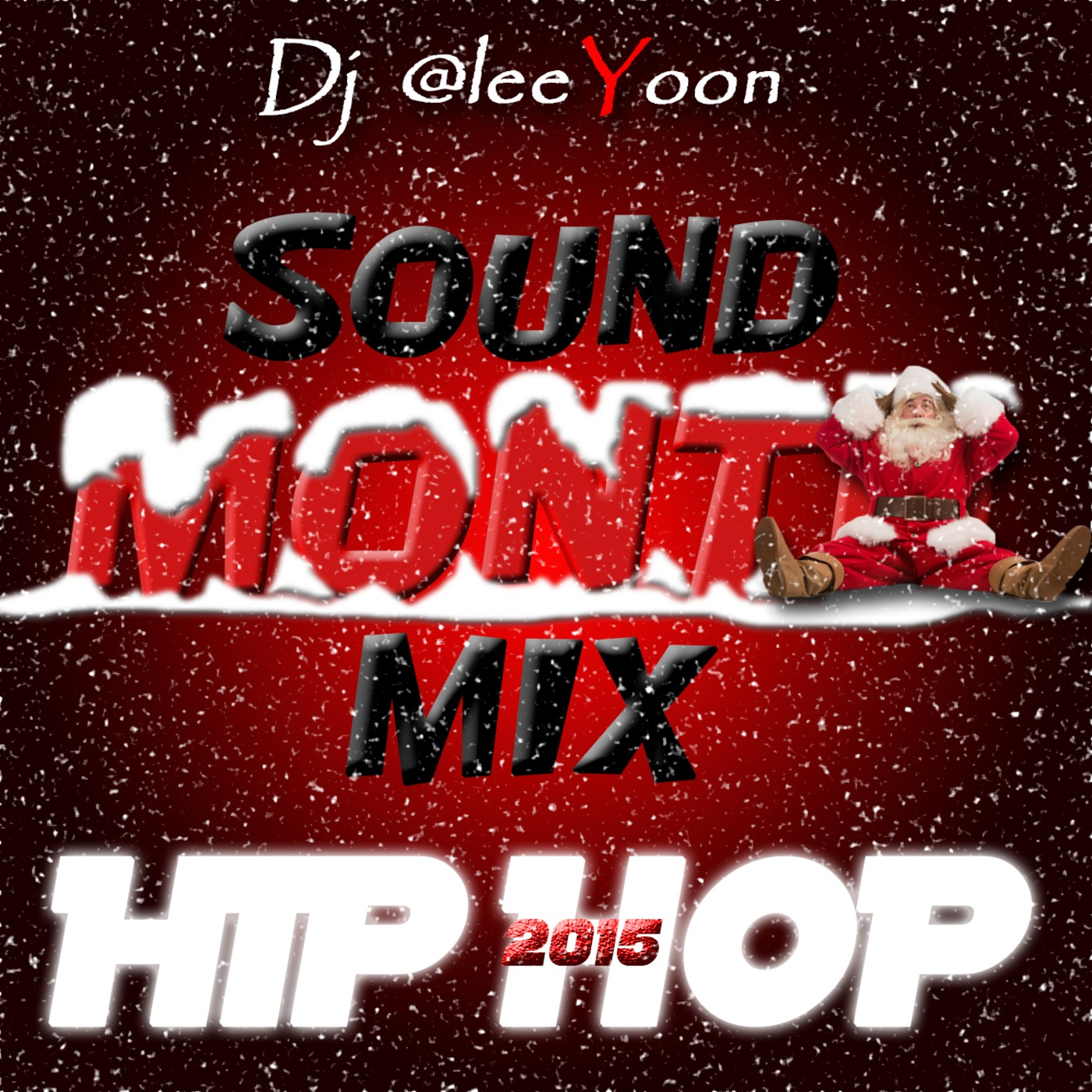 SOUND MONTH MIX BEST OF HIP HOP 2015 Dj @leeYoon podcast