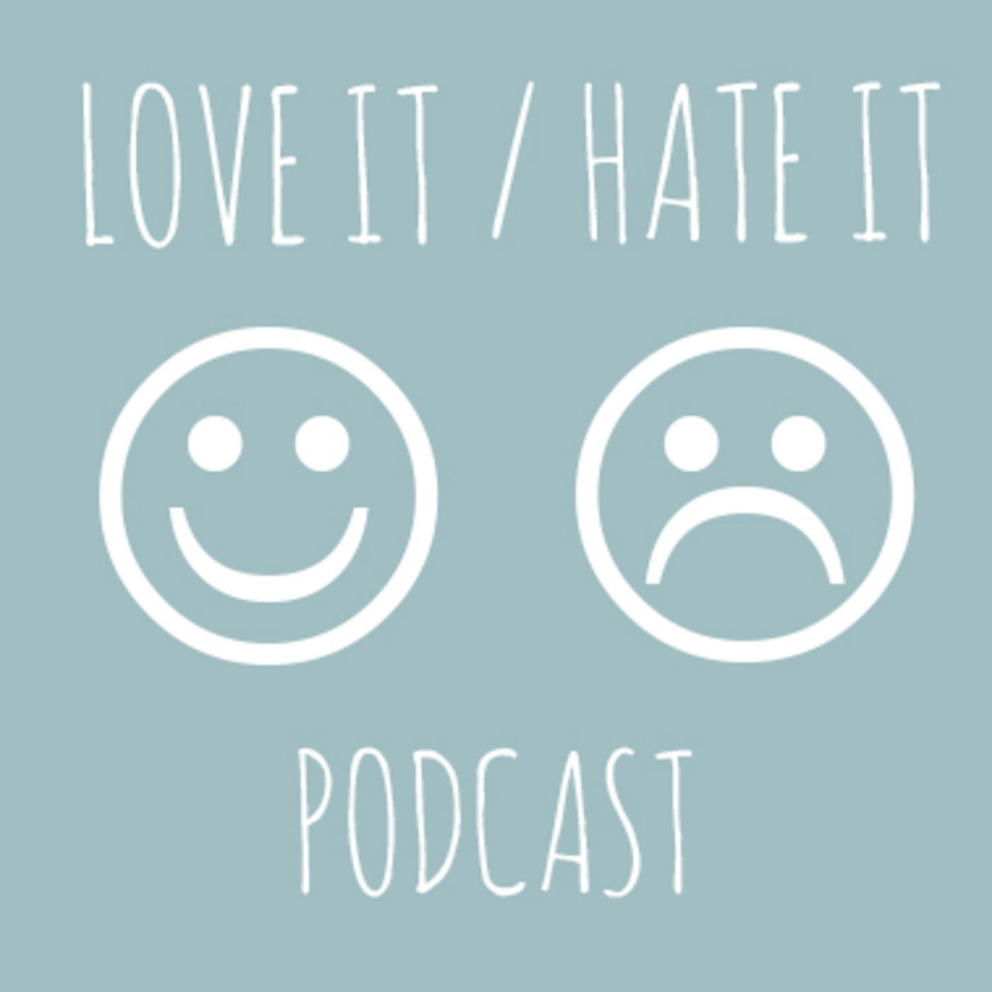 Love It/Hate It Podcast
